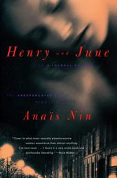 "Henry and June: From ""A Journal of Love"" -The Unexpurgated Diary of Anaïs Nin (1931-1932)"
