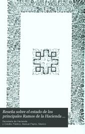 Reseña sobre el estado de los principales ramos de la hacienda publica: escrita por el C. Manuel Payno, para su sucesor en el despacho de la Secretaria de Hacienda, Lic. D. Jose I. Esteva