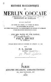 Histoire maccaronique de Merlin Coccae: Prototype de Rabelais ou est traité les ruses de Cingar les tours de Boccal, les aventures de Léonard, les forces de Fracasse, les enchantements de Gelfore et Pandrague et les rencontres heureuses de Balde