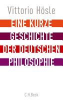 Eine kurze Geschichte der deutschen Philosophie PDF