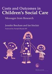 Costs and Outcomes in Children's Social Care: Messages from Research