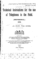 Technical Instructions for the Use of Telephones in the Field: (Provisional) 1908 ...