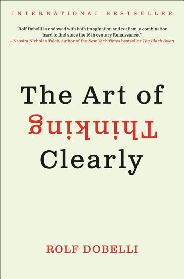 The Art of Thinking Clearly PDF