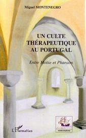 Un culte thérapeutique au Portugal: Entre Moïse et Pharaon