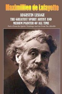 Augustin Lesage  the greatest spirit artist and medium painter of all time PDF