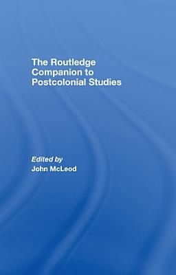 The Routledge Companion To Postcolonial Studies PDF