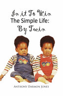 In It To Win The Simple Life: By Twin
