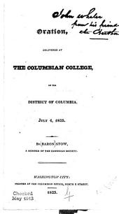 Oration, delivered at the Columbian College, in the District of Columbia, July 4, 1825