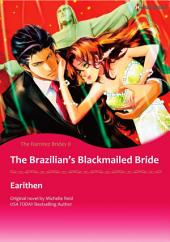 THE BRAZILIAN'S BLACKMAILED BRIDE: Harlequin Comics