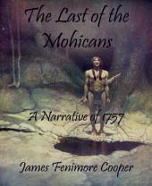 The Last of the Mohicans (Annotated): A Narrative of 1757