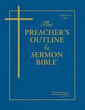 Preacher's Outline & Sermon Bible-KJV-John