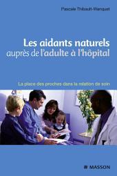 Les aidants naturels auprès de l'adulte à l'hôpital: La place des proches dans la relation de soin