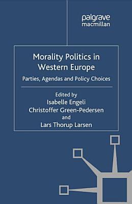 Morality Politics in Western Europe PDF