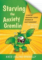 Starving the Anxiety Gremlin for Children Aged 5 9 PDF