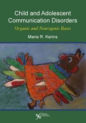 Child and Adolescent Communication Disorders: Organic and Neurogenic Bases