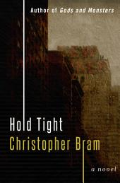 Hold Tight: A Novel
