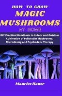 How to Grow Magic Mushrooms at Home