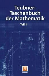 Teubner-Taschenbuch der Mathematik: Teil 2, Ausgabe 8
