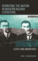 Rewriting the Nation in Modern Kazakh Literature PDF