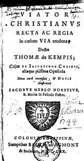 Viator christianus recta ac regia in coelum via tendens