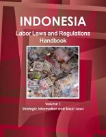 Indonesia Labor Laws and Regulations Handbook Volume 1 Strategic Information and Basic Laws PDF