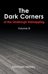 The Dark Corners of the Lindbergh Kidnapping