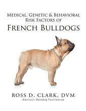 Medical, Genetic & Behavioral Risk Factors of French Bulldogs
