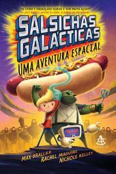 Salsichas Galácticas 1: Uma aventura espacial