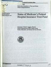 Status of Medicare's Federal Hospital Insurance Trust Fund: statement of Sarah F. Jaggar, Director, Health Financing and Public Health Issues, Health, Education, and Human Services Division, before the Committee on Ways and Means, House of Representatives