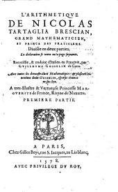L'Arithmetique ; Divisee en deux parties ... Recueillie & traduite d'Italien en Francois, par Guillaume Gosselin: Volume1