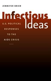 Infectious Ideas: U.S. Political Responses to the AIDS Crisis