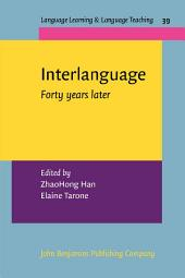 Interlanguage: Forty years later