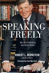 Speaking Freely: My Life in Publishing and Human Rights