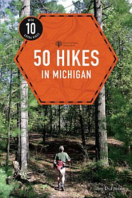 50 Hikes in Michigan  4th Edition   Explorer s 50 Hikes