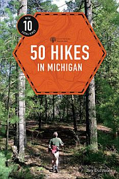 50 Hikes in Michigan  4th Edition   Explorer s 50 Hikes  PDF