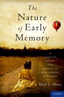 The Nature of Early Memory PDF