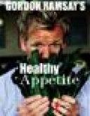 Download Gordon Ramsay s Healthy Appetite Book