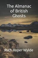 The Almanac of British Ghosts