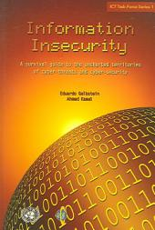 Information Insecurity: A Survival Guide to the Uncharted Territories of Cyber-threats and Cyber-security, Volume 198