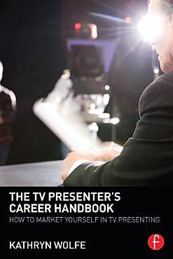 The TV Presenter s Career Handbook PDF