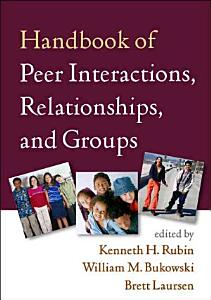 Handbook of Peer Interactions  Relationships  and Groups Book