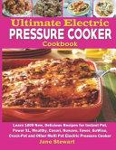 Ultimate Electric Pressure Cooker Cookbook