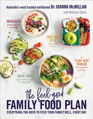 The Feel Good Family Food Plan