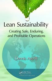 Lean Sustainability: Creating Safe, Enduring, and Profitable Operations