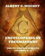 Encyclopedia Of Freemasonry And Its Kindred Sciences, Volume 2: D-L