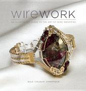 Wirework: An Illustrated Guide to the Art of Wire Wrapping