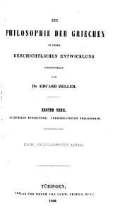 Die Philosophie der Griechen in ihrer geschichtlichen Entwicklung: Allgemeine Einleitung. Vorsokratische Philosophie