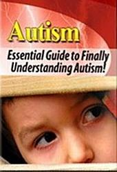 Autism: The Essential Guide to Understanding Autism