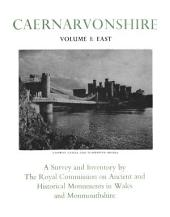 An Inventory of the Ancient Monuments in Caernarvonshire: I East: the Cantref of Arllechwedd and the Commote of Creuddyn: Volume 2