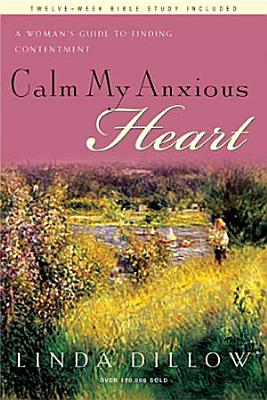 Calm My Anxious Heart PDF
